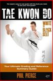 TaeKwonDo - White to Black Belt, Phil Pierce, 1494877872
