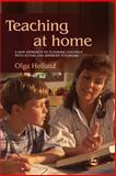 Teaching at Home, Olga Holland, 1843107872
