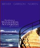 Introduction to Managerial Accounting, Brewer, Peter C. and Garrison, Ray H., 0072817879