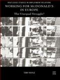 Working for McDonald's in Europe : The Unequal Struggle?, Royle, Tony, 0415207878