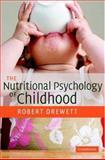 The Nutritional Psychology of Childhood, Drewett, Robert, 0521827876