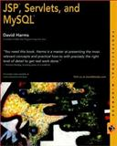JSP, Servlets, and MySQL, David Harms, 0764547879