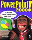 PowerPoint 2000!, Michael Miller, 0782127878