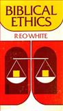 Biblical Ethics, R. E. White, 0804207879