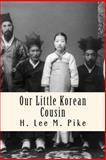 Our Little Korean Cousin, H. Pike and L. Bridgman, 1489537872