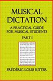 Musical Dictation; a Practical Guide for Musical Students, Part I, édéric Ritter, 150031787X
