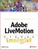 Adobe LiveMotion Visual Insight, Molly W. Joss, 1576107876