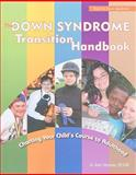 The down Syndrome Transition Handbook : Charting Your Child's Course to Adulthood, Simons, Jo Ann, 1890627879