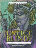 Justice Blind? : Ideals and Realities of American Criminal Justice, Robinson, Matthew B., 0131137875