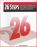 26 Steps : Controlled Composition for Intermediate and Advanced Language Development, Kunz, Linda Ann, 0134587871