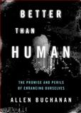 Better Than Human 1st Edition