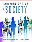 Communication in Society, Alberts, Jess K. and Martin, Judith N., 0205627870