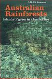 Australian Rainforests : Islands of Green in a Land of Fire, Bowman, D. M. J. S., 0521057876