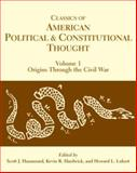 Classics of American Political and Constitutional Thought : Volume I: Origins Through the Civil War; Volume II: Reconstruction to the Present, Scott J. Hammond, 0872207870