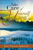 Take Care of Yourself, Jane Frances Andersen, 1483657876