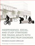 Independence, Social, and Study Strategies for College Students with Autism Spectrum Disorder : The BASICS College Curriculum, Rigler, Michelle and Rutherford, Amy, 1849057877