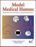 Model Medical Homes : Benchmarks and Case Studies in Patient-Centered Care, Donovan, Patricia and Greene, Laura, 193464787X