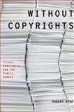 Without Copyrights, Robert E. Spoo, 0199927871