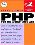 PHP for the World Wide Web : Visual QuickStart Guide, Ullman, Larry, 0201727870
