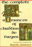 The Complete Romances of Chrétien de Troyes, Staines, David, 0253207878