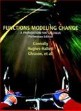 Functions Modeling Change : A Preparation for Calculus, Preliminary Edition, Connally, Eric and Avenoso, Frank, 047131787X