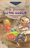The Princess and the Goblin, George MacDonald, 048640787X