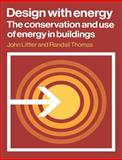 Design with Energy : The Conservation and Use of Energy in Buildings, Littler, John and Thomas, Randall, 0521287871