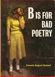 B Is for Bad Poetry, Pamela August Russell, 1402767870