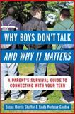 Why Boys Don't Talk--and Why It Matters, Susan Morris Shaffer and Linda Perlman Gordon, 0071417877