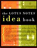The Lotus Notes Idea Book, Kovel, Jeff and Quirk, Kent, 0201407876