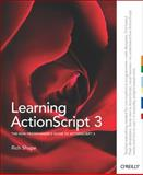 Learning ActionScript 3.0 : The Non-Programmer's Guide to ActionScript 3. 0, Shupe, Rich and Rosser, Zevan, 059652787X
