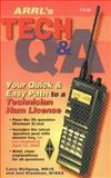The ARRL's Tech Q&A : Your Guick and Easy Path to a Technician Ham License, Wolfgang, Larry D. and Kleinman, Joel, 0872597873