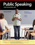 Public Speaking : The Evolving Art, Coopman, Stephanie J. and Lull, James, 1133307876