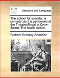 The School for Scandal, a Comed; As It Is Performedat the Theatre-Royal in Crow-Street The, Richard Brinsley Sheridan, 1170627870