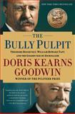 The Bully Pulpit, Doris Kearns Goodwin, 1416547878