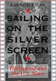 Sailing on the Silver Screen, Lawrence H. Suid, 1557507872