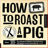 How to Roast a Pig, Michael Sullivan and Tom Rea, 1592537871