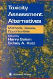 Toxicity Assessment Alternatives : Methods, Issues, Opportunities, , 0896037878
