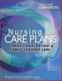 Nursing Care Plans : Transitional Patient and Family Centered Care, Carpenito, Lynda Juall, 1451187874