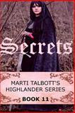 Secrets, Book 11, (Marti Talbott's Highlander Series), Marti Talbott, 1468187872