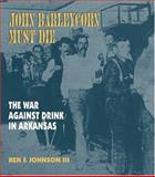 John Barleycorn Must Die, Ben F. Johnson, 1557287872
