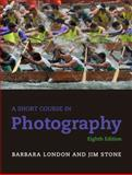 Short Course in Photography, London and London, Barbara, 0205207871