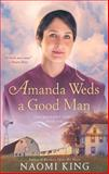 Amanda Weds a Good Man, Naomi King, 0451417879