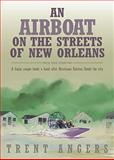 An Airboat on the Streets of New Orleans, Trent Angers, 0925417874