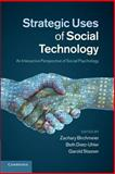 Strategic Uses of Social Technology : An Interactive Perspective of Social Psychology, , 1107647878