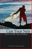 Cast Your Nets, Mark Henry Miller, 1434347877