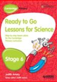 Cambridge Primary Ready to Go Lessons for Science, Stage 6, Judith Amery, 1444177877