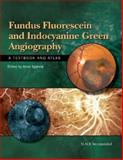 Fundus Fluorescein and Indocyanine Green Angiography : A Textbook and Atlas, Agarwal, Amar, 1556427875