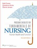 Procedure Checklists for Fundamentals of Nursing : Human Health and Function, Craven, Ruth F. and Hirnle, Constance J., 1605477877