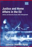 Justice and Home Affairs in the EU : Liberty and Security Issues after Enlargement, Apap, Joanna, 1843767872